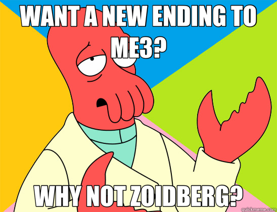 WANT A NEW ENDING TO ME3? WHY NOT ZOIDBERG? - Futurama Zoidberg 