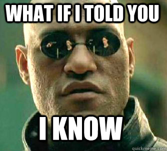 what if i told you i know - Matrix Morpheus