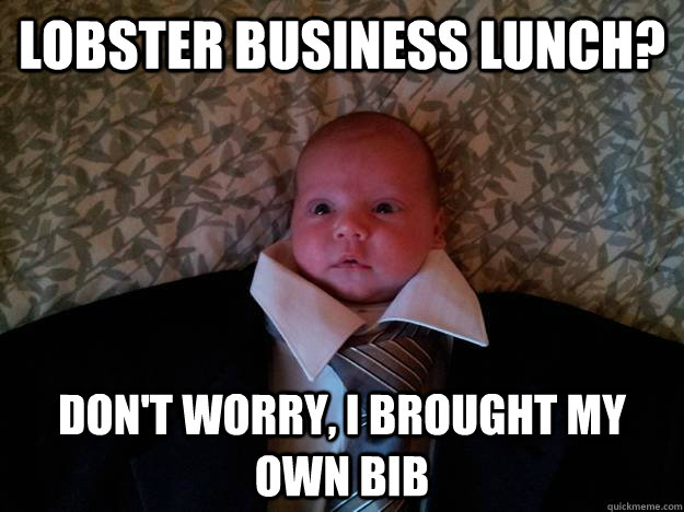 lobster business lunch dont worry i brought my own bib - Formal Baby