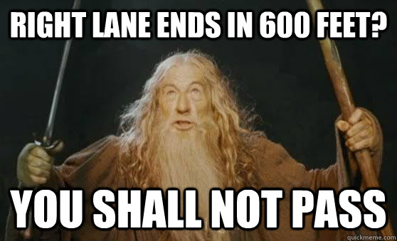 right lane ends in 600 feet you shall not pass - you shall not pass