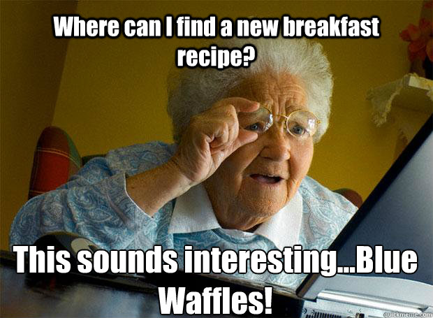 where can i find a new breakfast recipe this sounds interes - Grandma finds the Internet