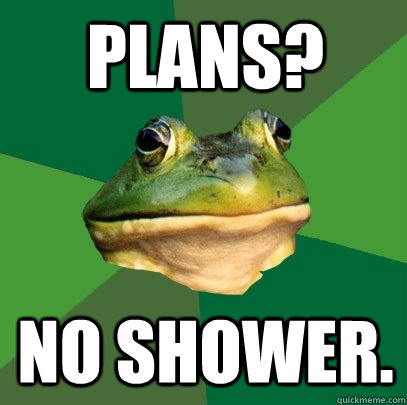 plans no shower - Foul Bachelor Frog