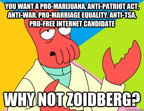 you want a promarijuana antipatriot act antiwar proma - Futurama Zoidberg