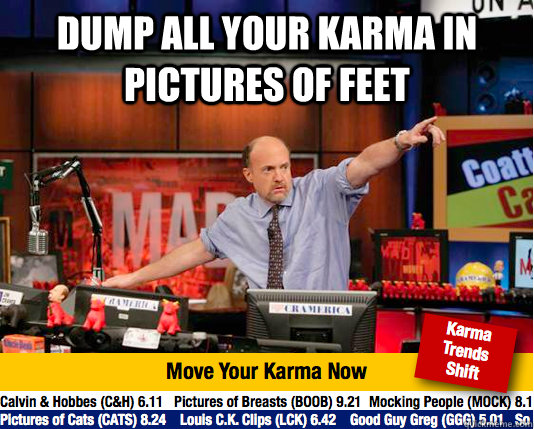 dump all your karma in pictures of feet  - Mad Karma with Jim Cramer