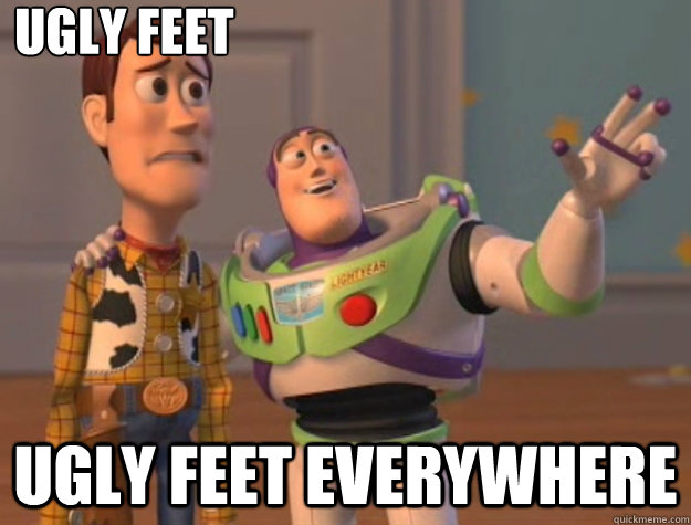 ugly feet ugly feet everywhere - Toy Story