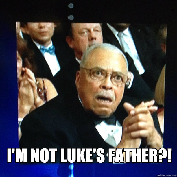 im not lukes father - Shocked James Earl Jones