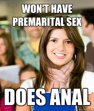 wont have premarital sex does anal - Sheltered College Freshman