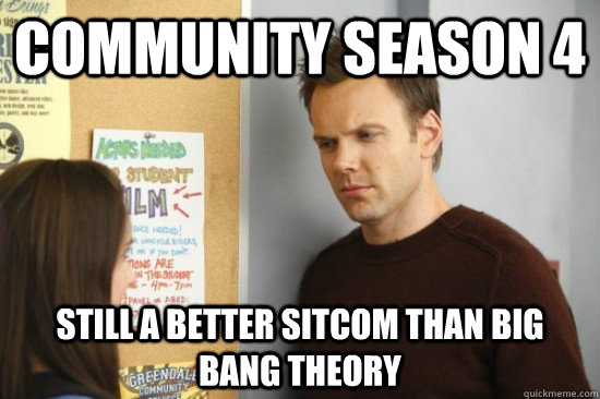 community season 4 still a better sitcom than big bang theor - Jeff from community