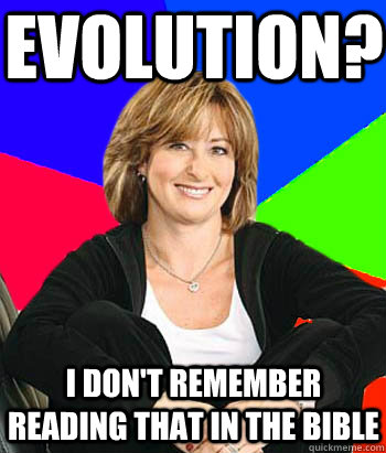 evolution i dont remember reading that in the bible - Sheltering Suburban Mom