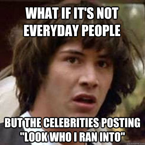 what if its not everyday people but the celebrities postin - conspiracy keanu