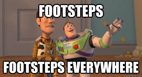 footsteps footsteps everywhere - Toy Story Everywhere