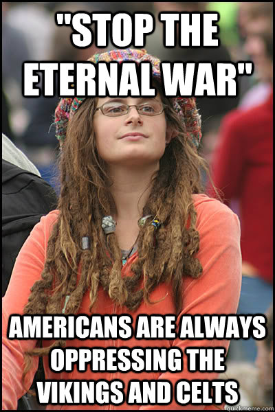 stop the eternal war americans are always oppressing the v - College Liberal