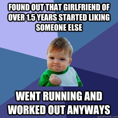 found out that girlfriend of over 15 years started liking s - Success Kid