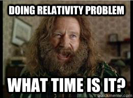 doing relativity problem what time is it - What year is it