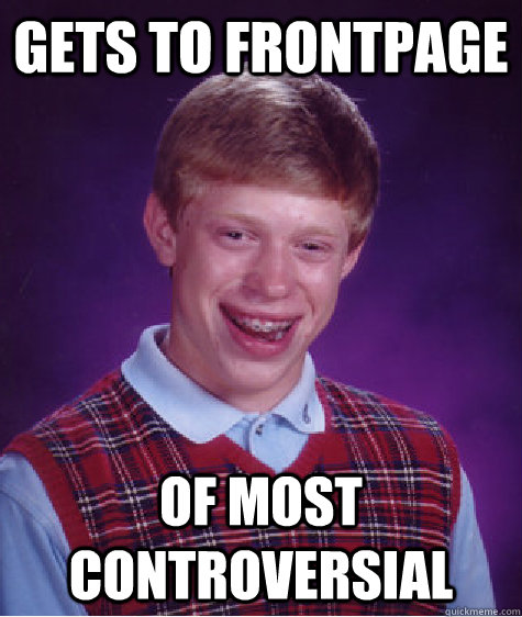 gets to frontpage of most controversial - Bad Luck Brian