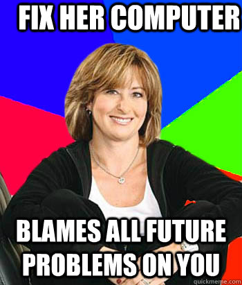 fix her computer blames all future problems on you - Sheltering Suburban Mom