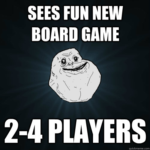 sees fun new board game 24 players - Forever Alone