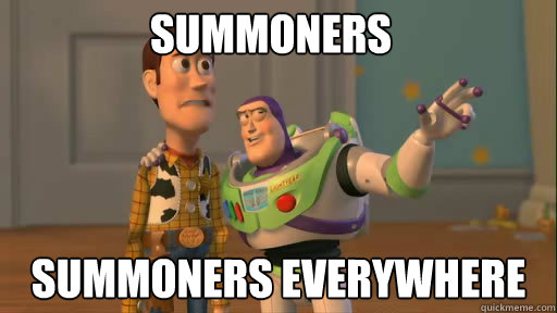 summoners summoners everywhere - Everywhere
