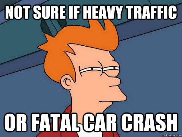 not sure if heavy traffic or fatal car crash - Futurama Fry