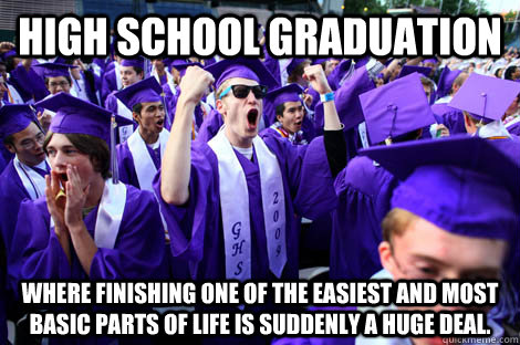 high school graduation where finishing one of the easiest an -