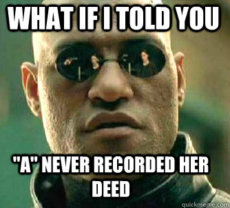 what if i told you a never recorded her deed - Matrix Morpheus