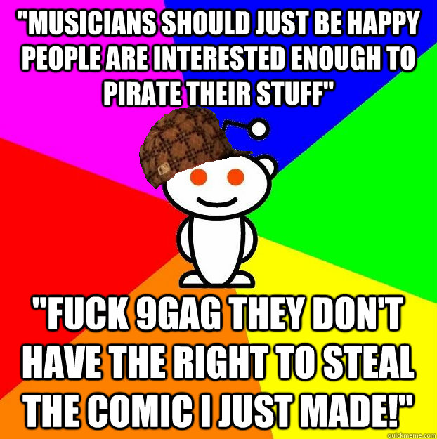 musicians should just be happy people are interested enough - Scumbag Redditor