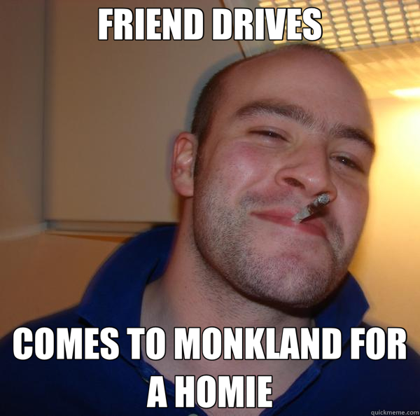 FRIEND DRIVES COMES TO MONKLAND FOR A HOMIE - Good Guy Greg