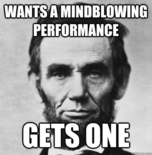 wants a mindblowing performance gets one - bad luck lincoln