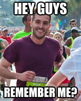 hey guys remember me - Ridiculously photogenic guy