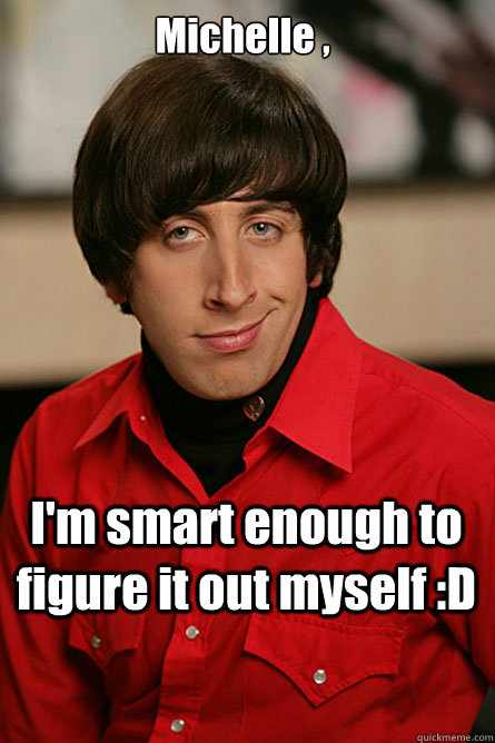 michelle im smart enough to figure it out myself d  - Pickup Line Scientist