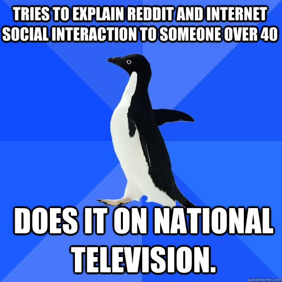 tries to explain reddit and internet social interaction to s - Socially Awkward Penguin