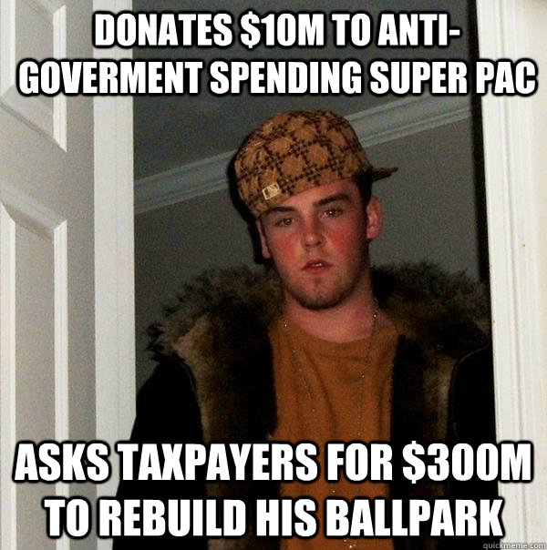 donates 10m to antigoverment spending super pac asks taxp - Scumbag Steve