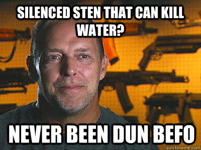 silenced sten that can kill water never been dun befo - Sons of guns