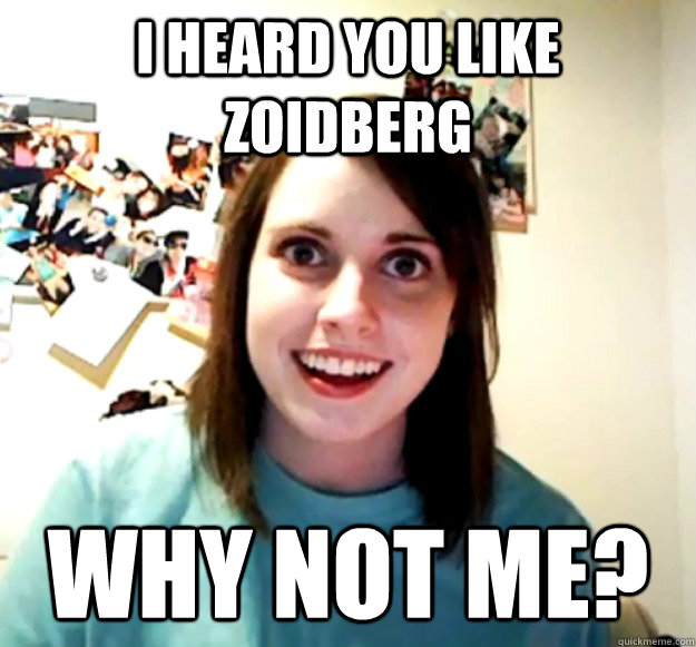 i heard you like zoidberg why not me - Overly Attached Girlfriend