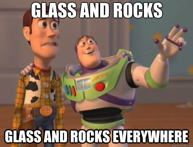 glass and rocks glass and rocks everywhere - Toy Story