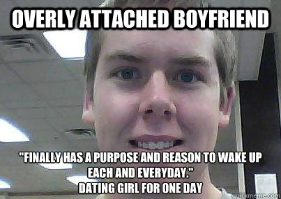 overly attached boyfriend finally has a purpose and reason  - Overly Attached Boyfriend