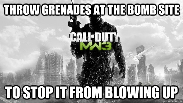 throw grenades at the bomb site to stop it from blowing up - COD Logic