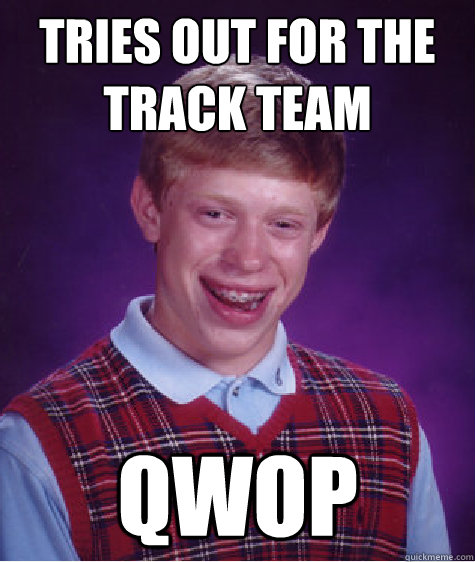 tries out for the track team qwop - Bad Luck Brian