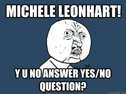 michele leonhart y u no answer yesno question - Y U No