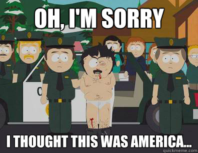 oh im sorry i thought this was america - Randy Marsh