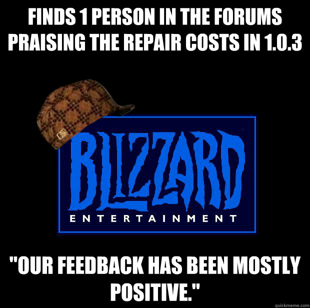 finds 1 person in the forums praising the repair costs in 1 - Scumbag Blizzard