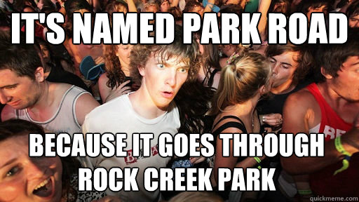 its named park road because it goes through rock creek park - Sudden Clarity Clarence
