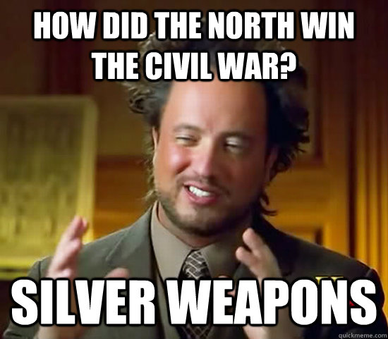 how did the north win the civil war silver weapons - Ancient Aliens