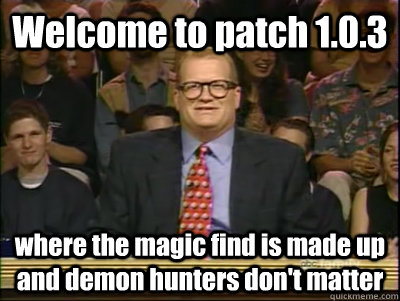 welcome to patch 103 where the magic find is made up and d - Its time to play drew carey