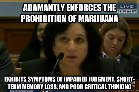 adamantly enforces the prohibition of marijuana exhibits sym - Dea Administrator Logic