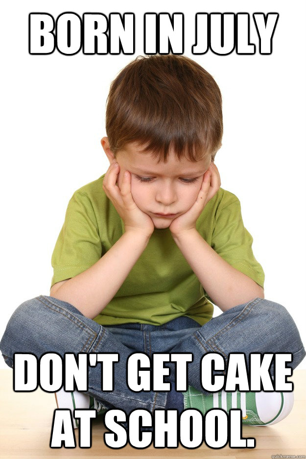 born in july dont get cake at school - First Grade Problems