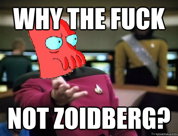 why the fuck not zoidberg -