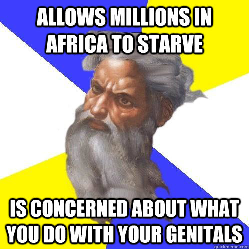 allows millions in africa to starve is concerned about what  - Advice God