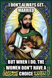 i dont always get married but when i do the women dont ha - most interesting mohamad
