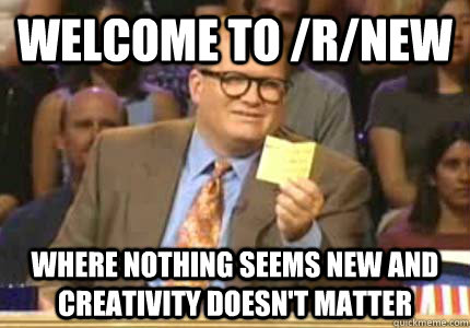 welcome to rnew where nothing seems new and creativity doe - Whose Line